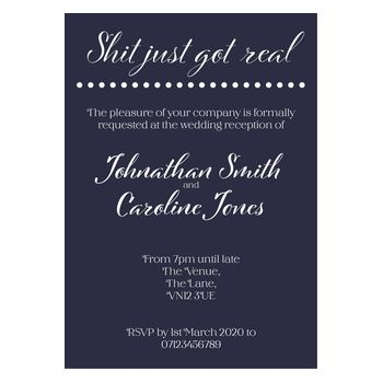 Navy Blue with White Ink Funny Shit Just Got Real Reception Invitations