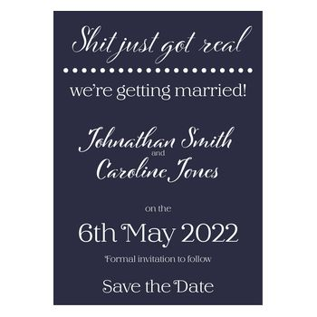 Navy Blue with White Ink Funny Shit Just Got Real Save the Date Cards