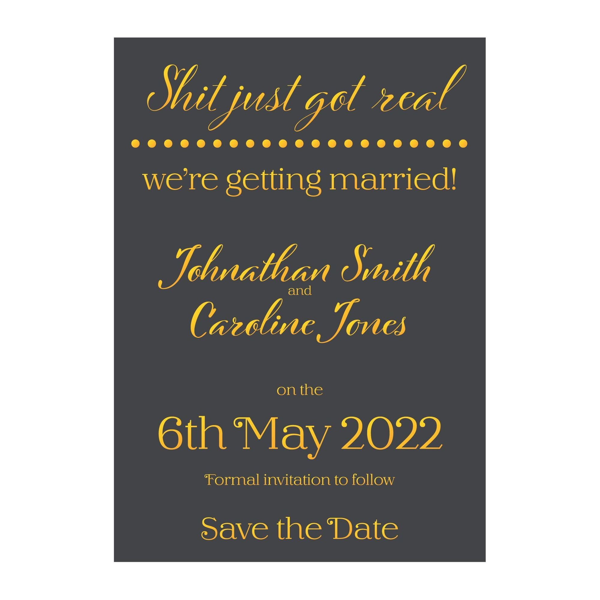 Grey with Gold Foil Funny Shit Just Got Real Wedding Save the Date Cards