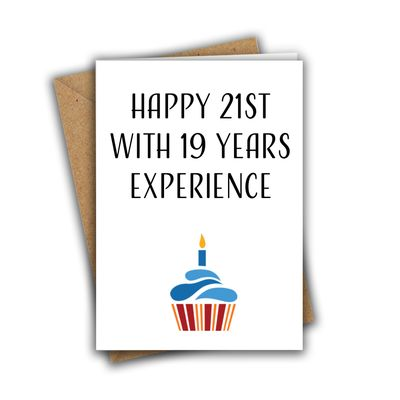 Happy 21st With 19 Years Experience Funny 40th A5 Birthday Card