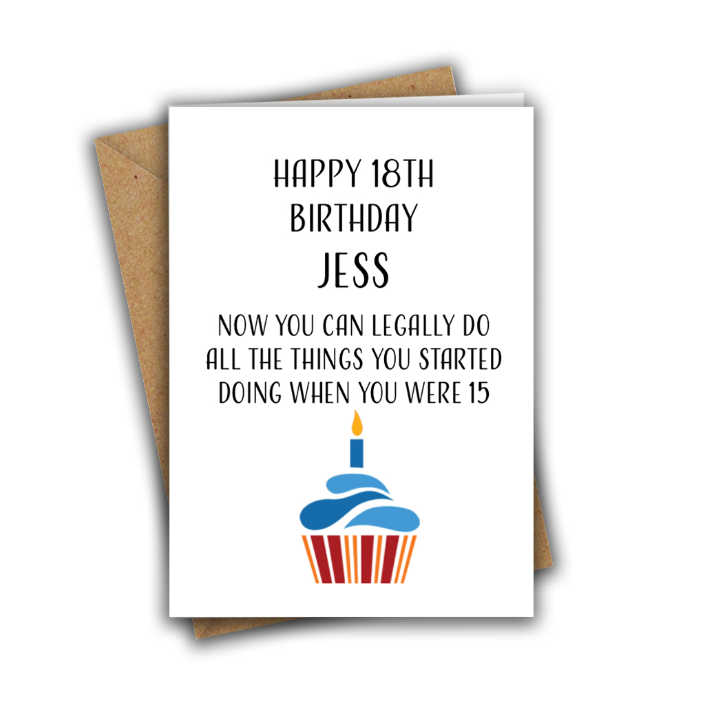 Happy 18th Birthday Now You Can Legally Do All The Things You Started Doing When You Were 15 Personalised A5 Birthday Greeting Card
