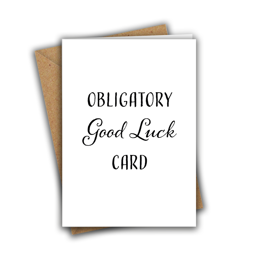 Obligatory Good Luck Card A5 Greeting Card