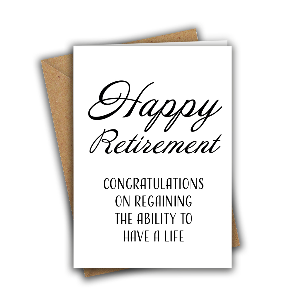 Congratulations On Regaining The Ability To Have A Life Retirement A5 Greeting Card