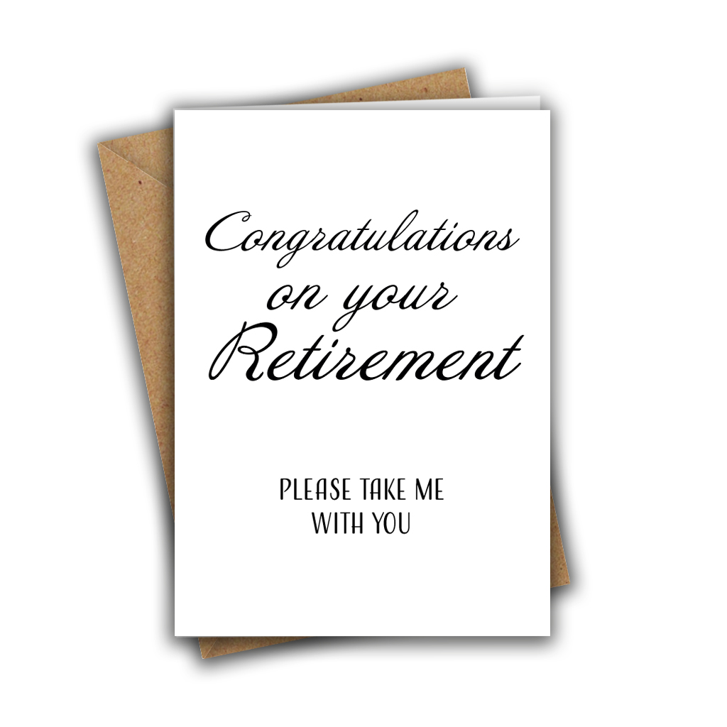 Congratulations On Your Retirement, Take Me With You A5 Greeting Card