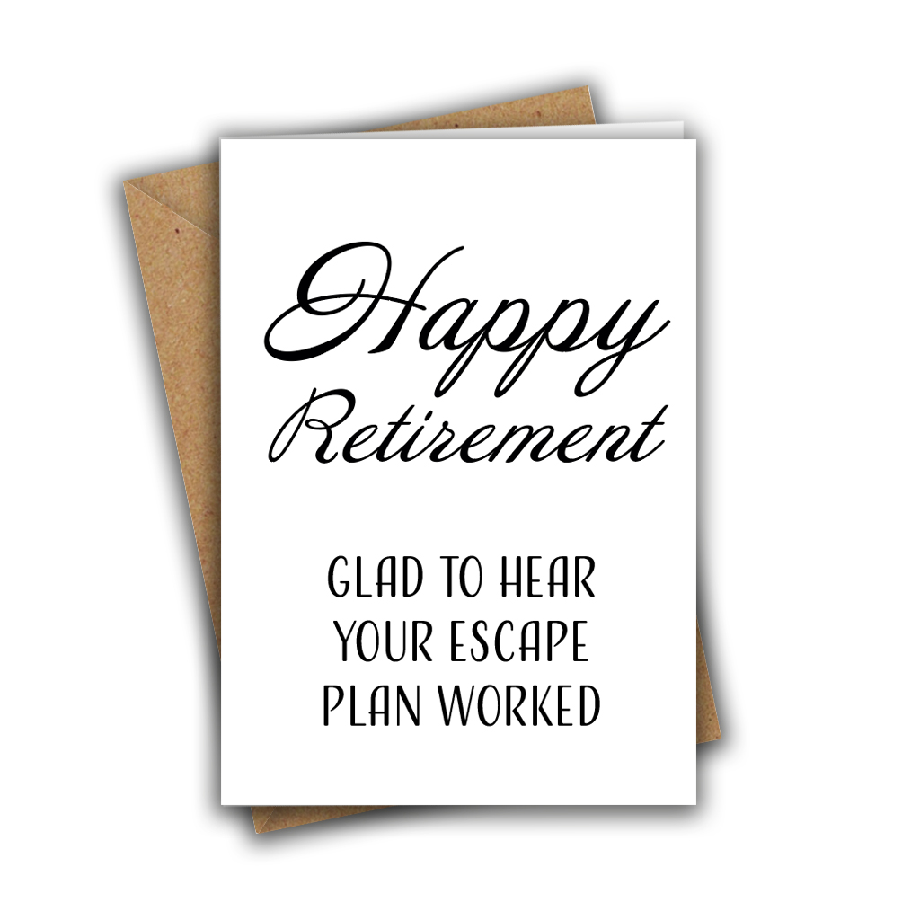 Glad To Hear Your Escape Plan Worked Retirement A5 Greeting Card