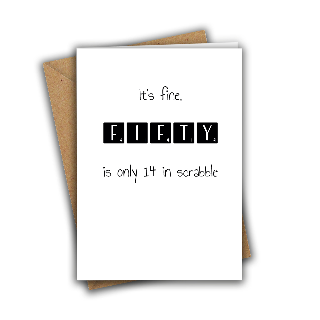 It's Fine, Fifty is Only 14 in Scrabble Funny 50th Recycled Birthday Card