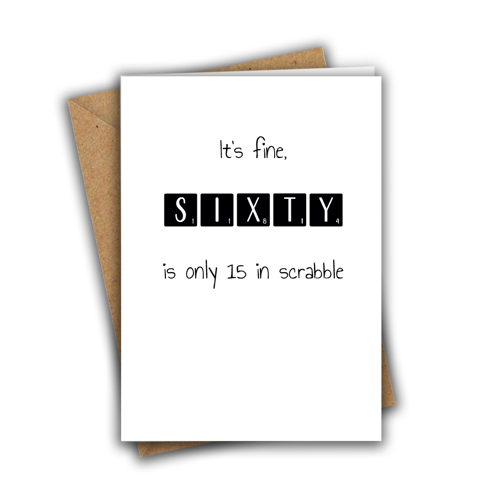 It's Fine, Sixty is Only 15 in Scrabble Funny 60th Recycled Birthday Card