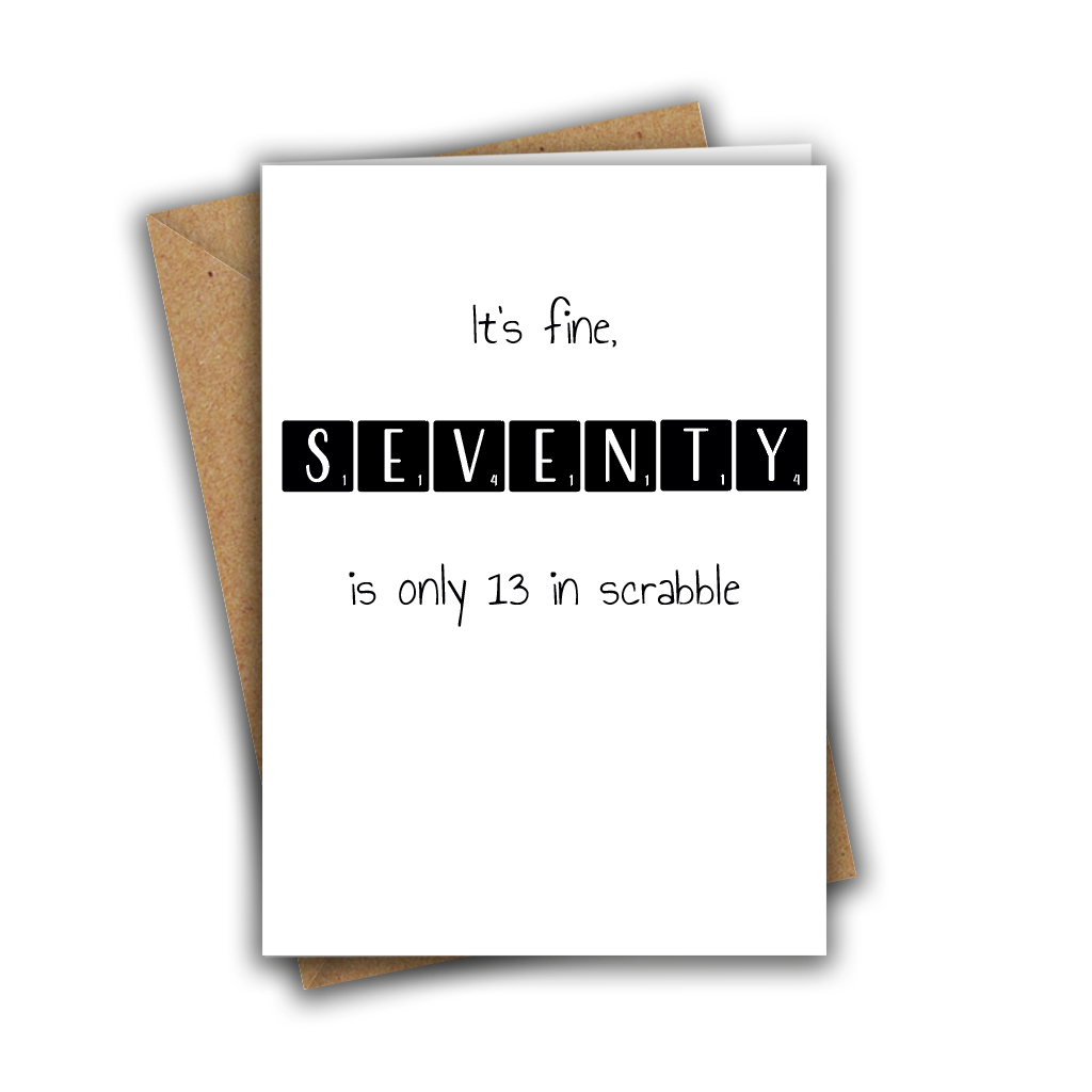 It's Fine, Seventy is Only 13 in Scrabble Funny 70th Recycled Birthday Card