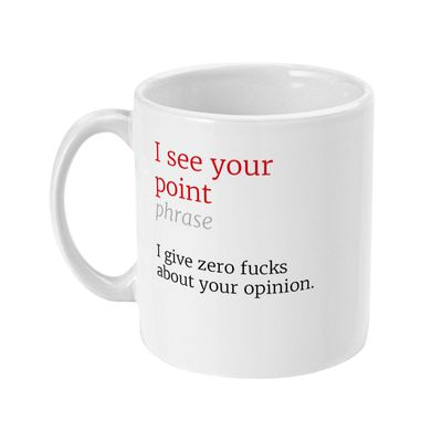 I See Your Point Honest Definition Funny Office 11oz Mug