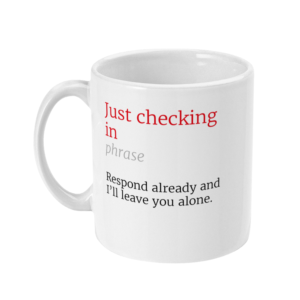 Just Checking In Honest Definition Funny Office 11oz Mug