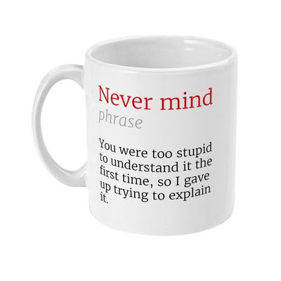 Never Mind Honest Definition Funny Office 11oz Mug