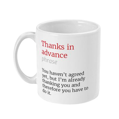Thanks in Advance Honest Definition Funny Office 11oz Mug