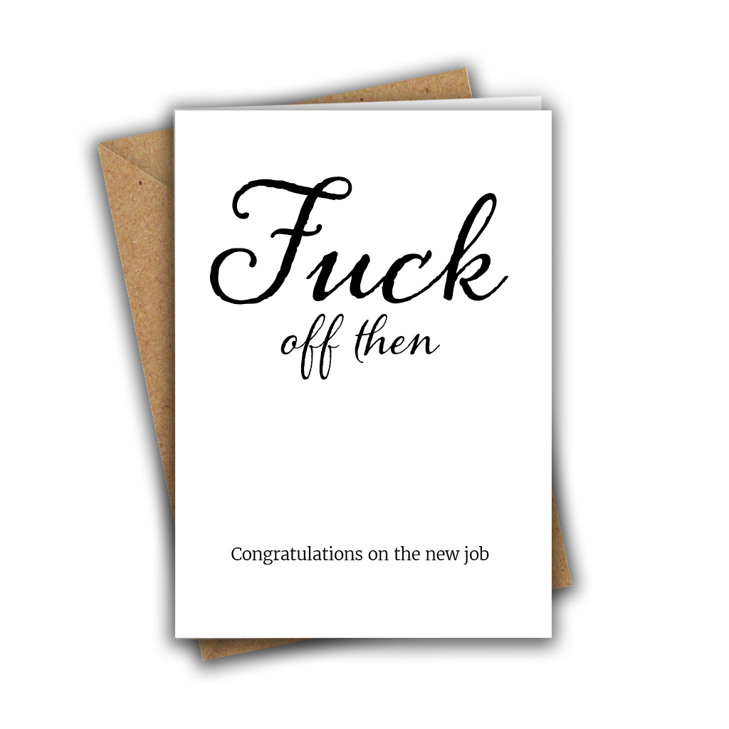 Fuck Off Then Congratulations on the New Job Funny A5 Greeting Card