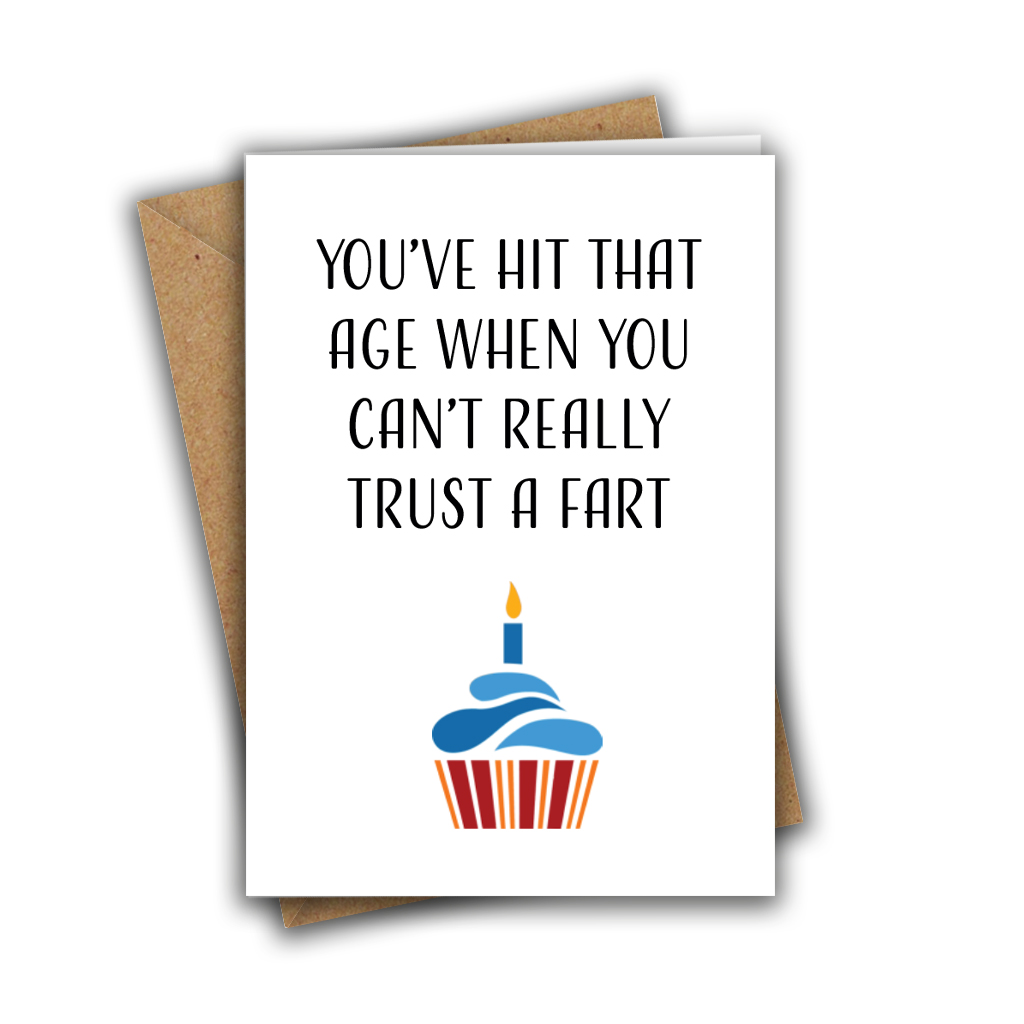 You've Hit That Age When You Can't Really Trust a Fart Funny Birthday Card