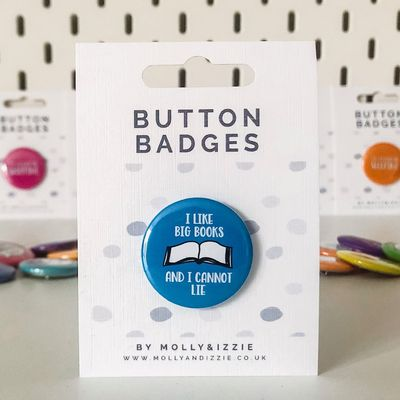 by Molly & Izzie I Like Big Books and I Cannot Lie Button Badge