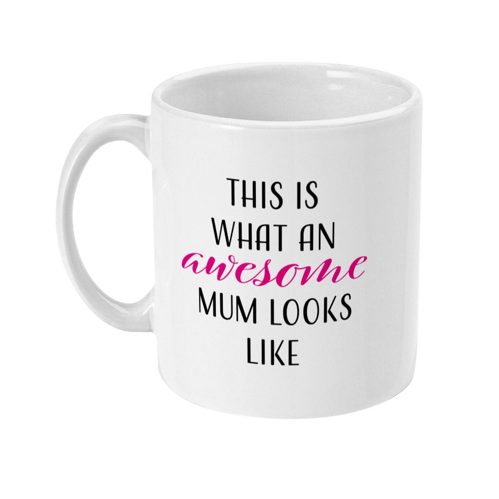 This Is What An Awesome Mum Looks Like New Mum Mug