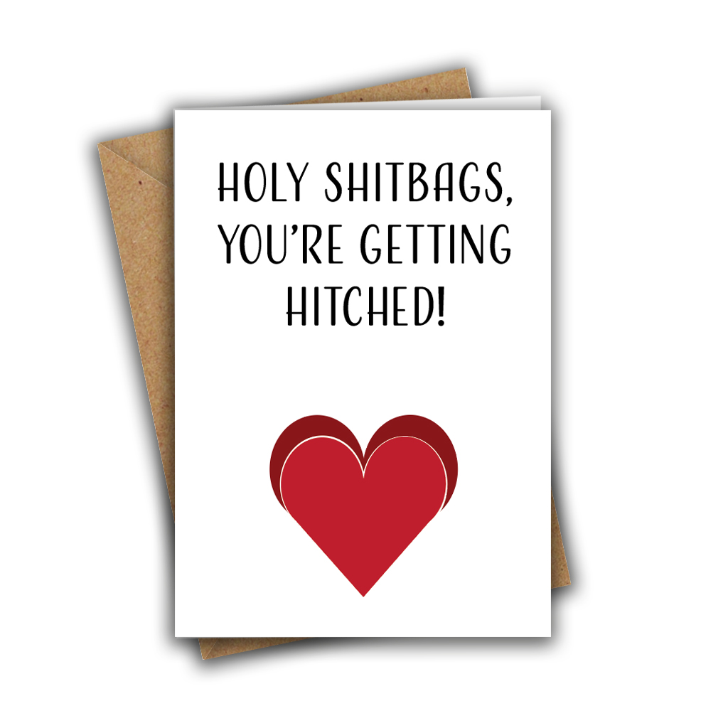 Holy Shitbags, You're Getting Hitched Funny Engagement A5 Greeting Card