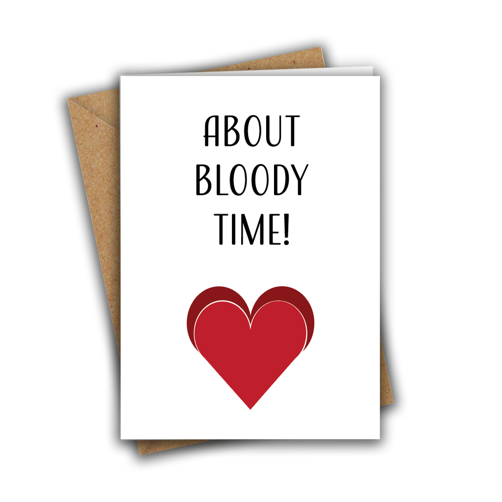 About Bloody Time Funny Engagement A5 Greeting Card