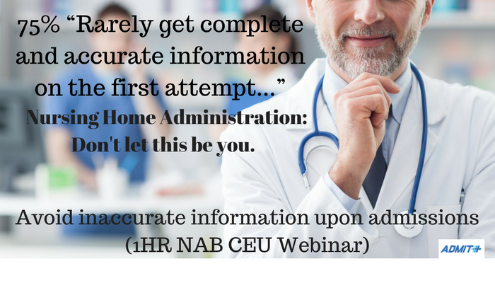 Long-term Care Administration: Register here and Learn to Avoid Inaccurate Information on Admissions (1HR NAB CEU). May 25, 2017, 12:30 EDT