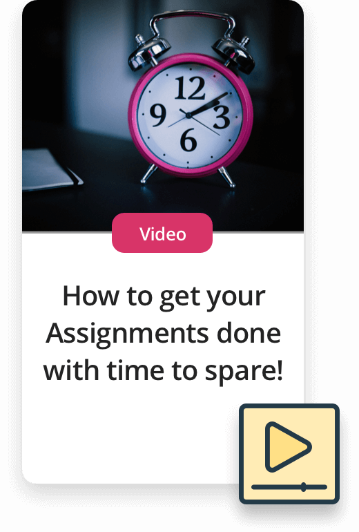 Upcoming Experiences. Video - How to get your assignments done with time to spare