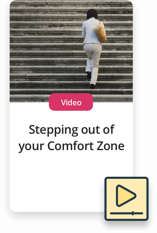Upcoming Experiences. Video - Stepping out of your comfort zone
