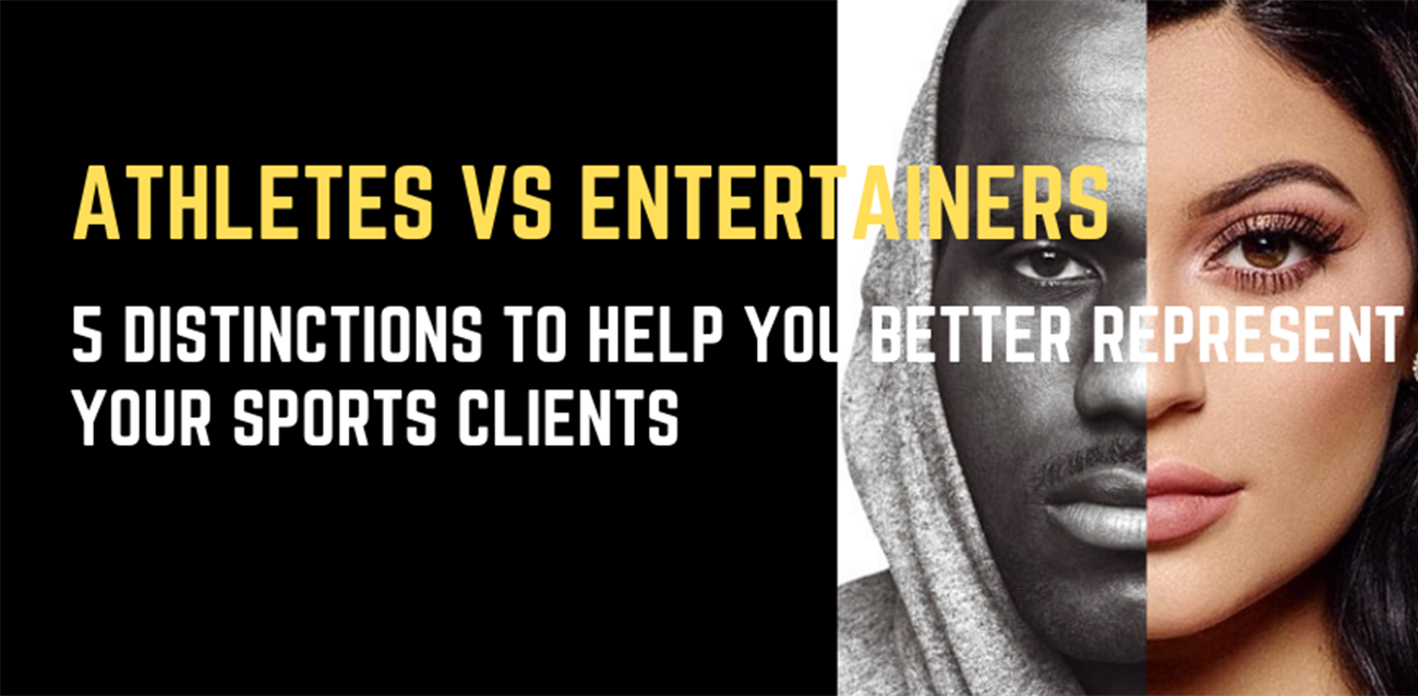 Athletes vs Entertainers: 5 distinctions to help you better represent your Sports Clients
