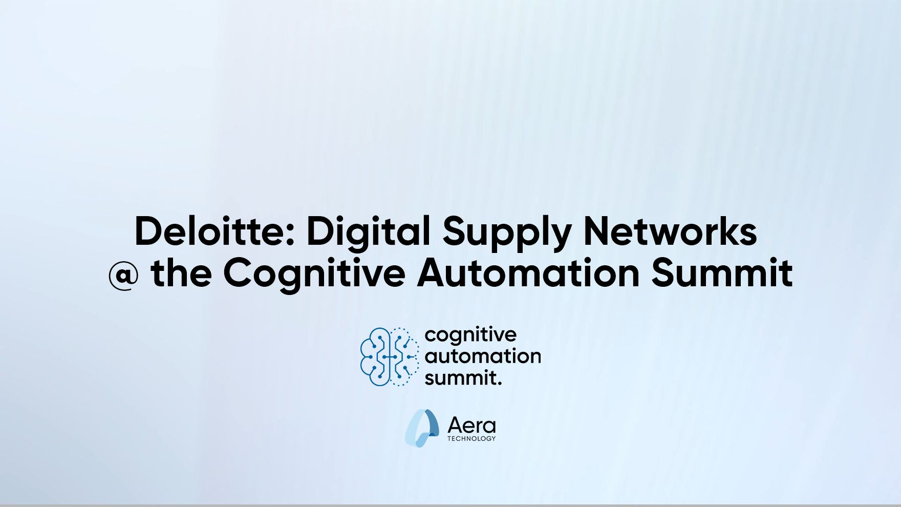 Deloitte: Digital Supply Networks @ the Cognitive Automation Summit