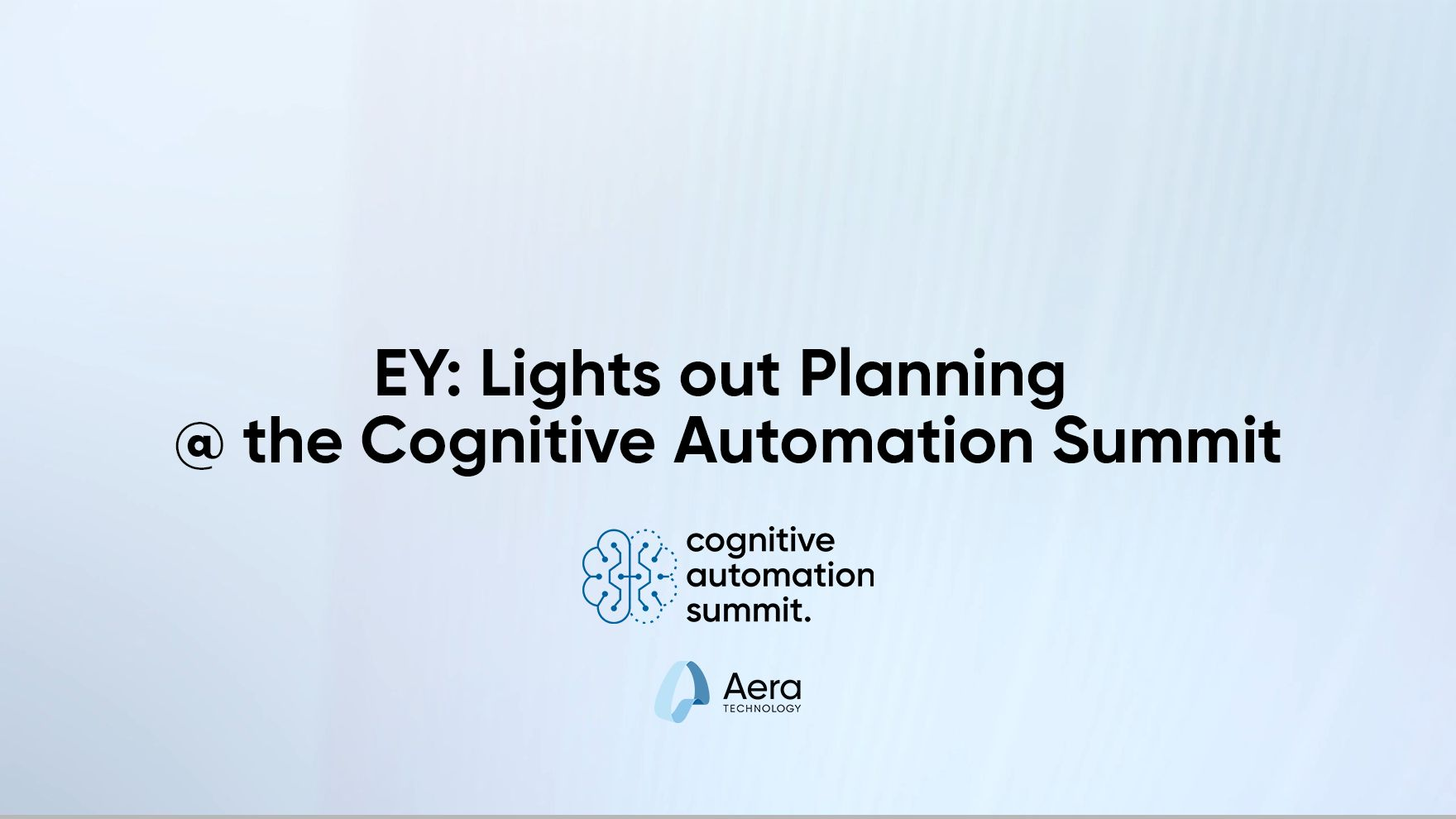 EY: Lights out Planning @ the Cognitive Automation Summit