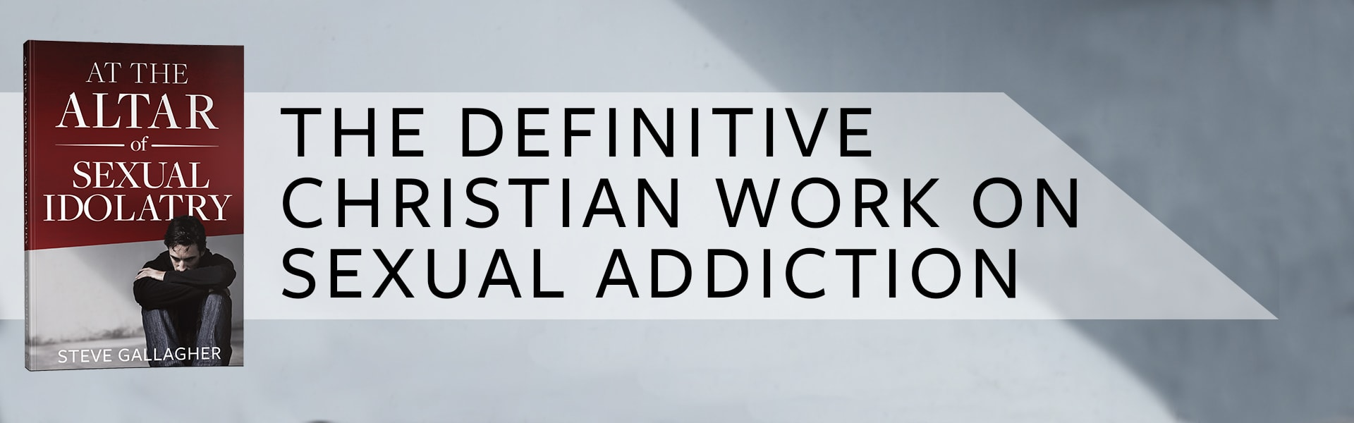 At the Altar of Sexual Idolatry: The Definitive Christian Work on Sexual Addiction