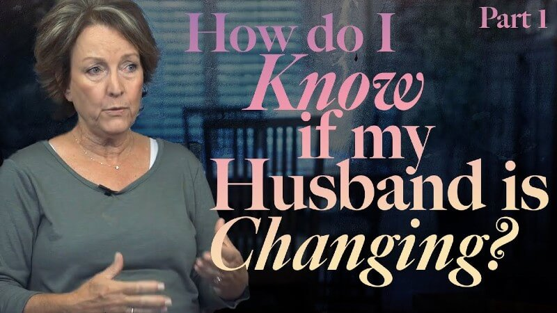 Sacred Things: How Do I Know if My Husband is Changing? (Pt. 1)
