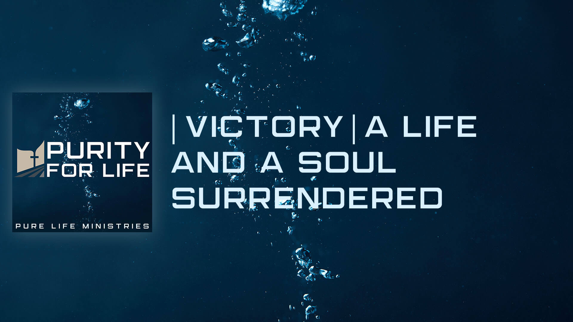 Purity for Life Episode #451: |Victory| A Life and a Soul Surrendered