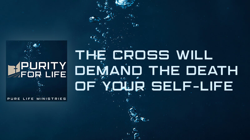The Cross Will Demand the Death of Your Self-Life