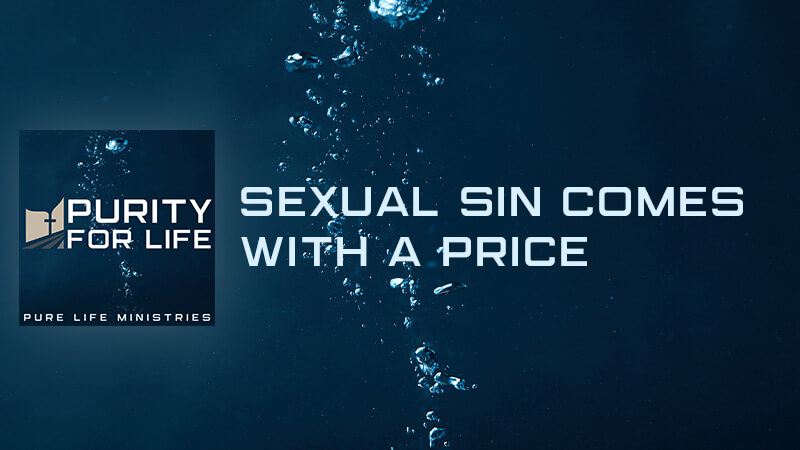 Sexual Sin Comes with a Price