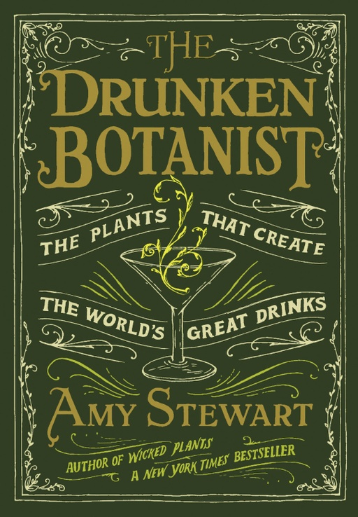 The Drunken Botanist - The Plants That Create the World's Great Drinks