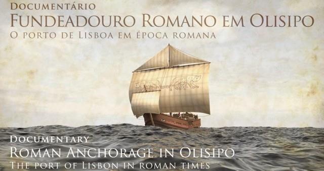 Documentário Fundeadouro Romano em Olisipo – O Porto de Lisboa em Época Romana