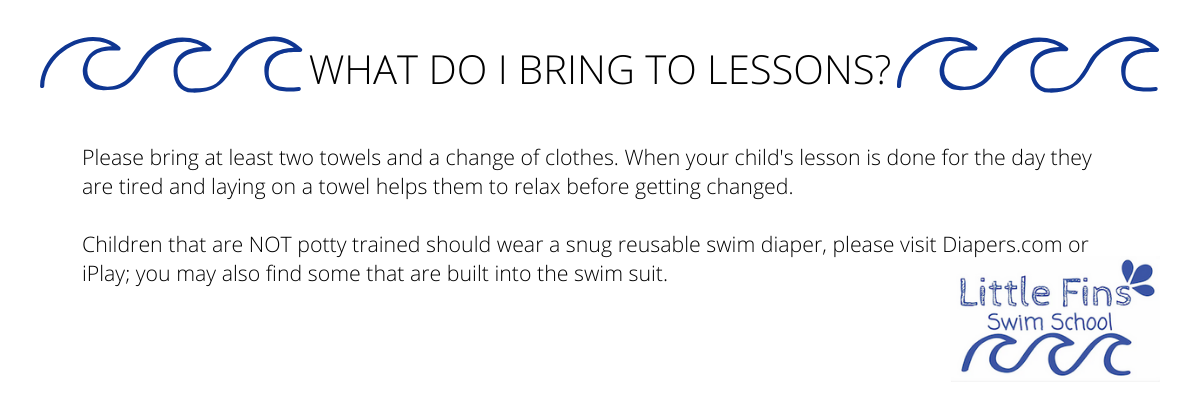 Little Fins Swim School Swim Lessons for Kids - Frequently Asked Question - What do I bring to Lessons?