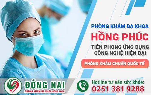 Phòng khám Đa Khoa Hồng Phúc Biên Hòa - Địa chỉ phòng khám chữa sùi mào gà ở Biên Hòa Đồng Nai hiệu quả