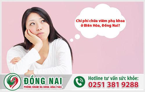 Chi phí khám chữa viêm phụ khoa ở Biên Hòa, Đồng Nai là bao nhiêu?
