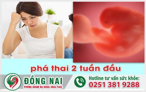 Phá thai 2 tuần đầu có nguy hiểm không?