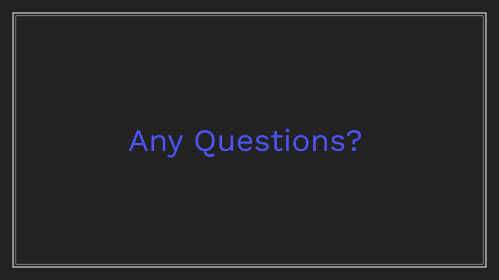 Homework Presentation Any Questions Slide