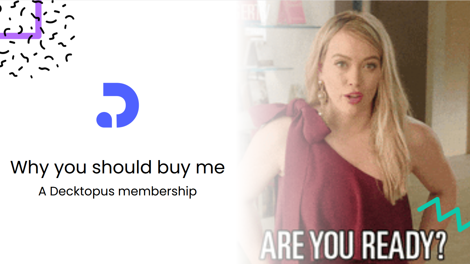 Why does your parent need to buy a Decktopus membership? What are the benefits and unique features of the product that make it a must to have it? Deliver on these details with our convincing the parent template to score the gift of your dreams.