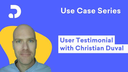 User Testimonial with Christian Duval