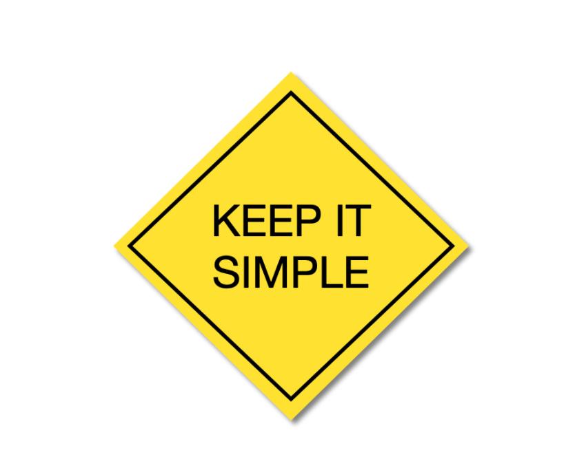 En skylt med teten: Keep it simple