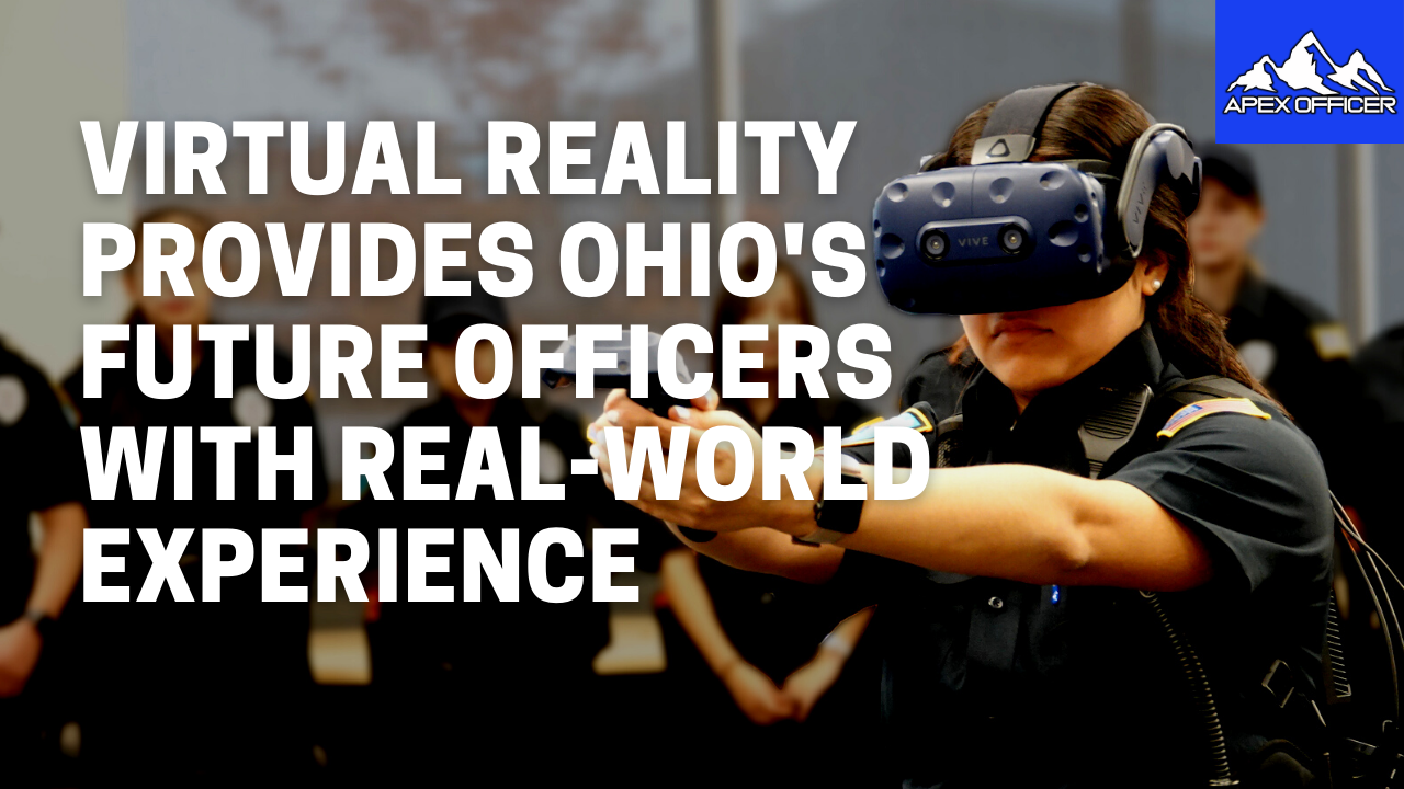 Virtual Reality Provides Future Police Officers in Ohio with Real-World Experience