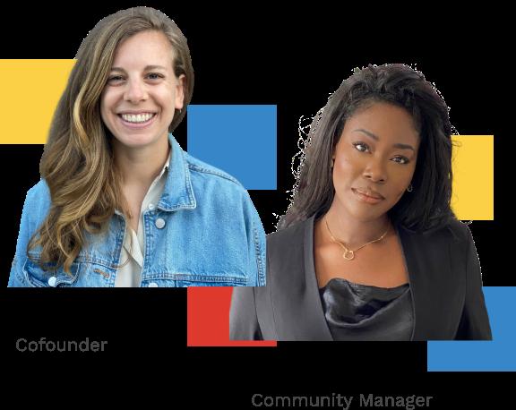 Emily Pik and Esmé Ara'resa - Community Managers of Propel