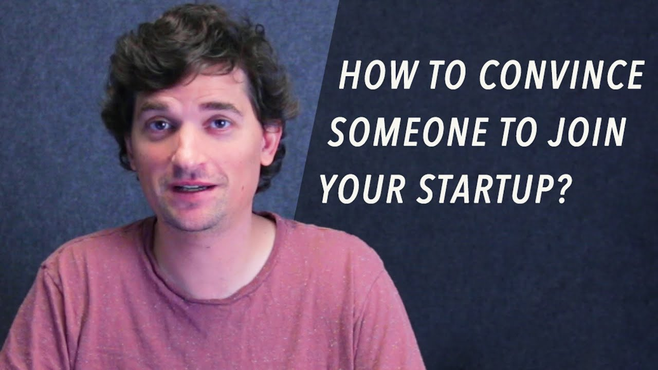 How Do You Convince Someone to Join Your Startup?