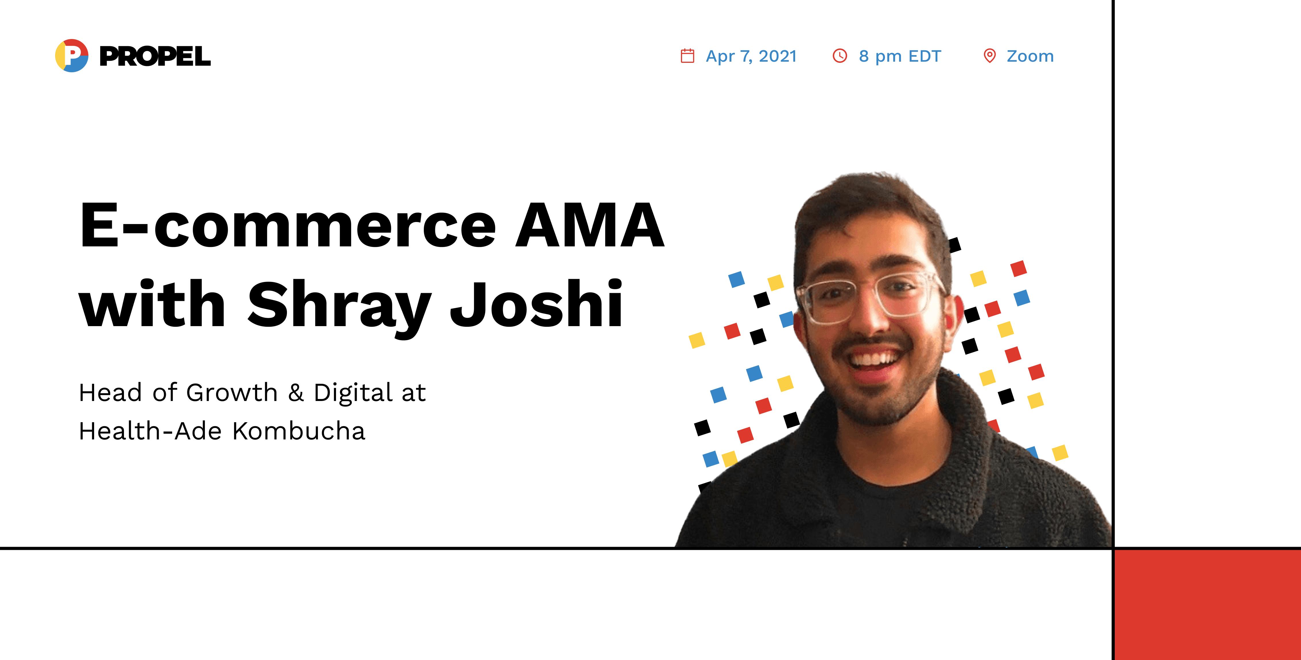 E-commerce AMA with Shray Joshi, Head of Growth & Digital at Health-Ade Kombucha