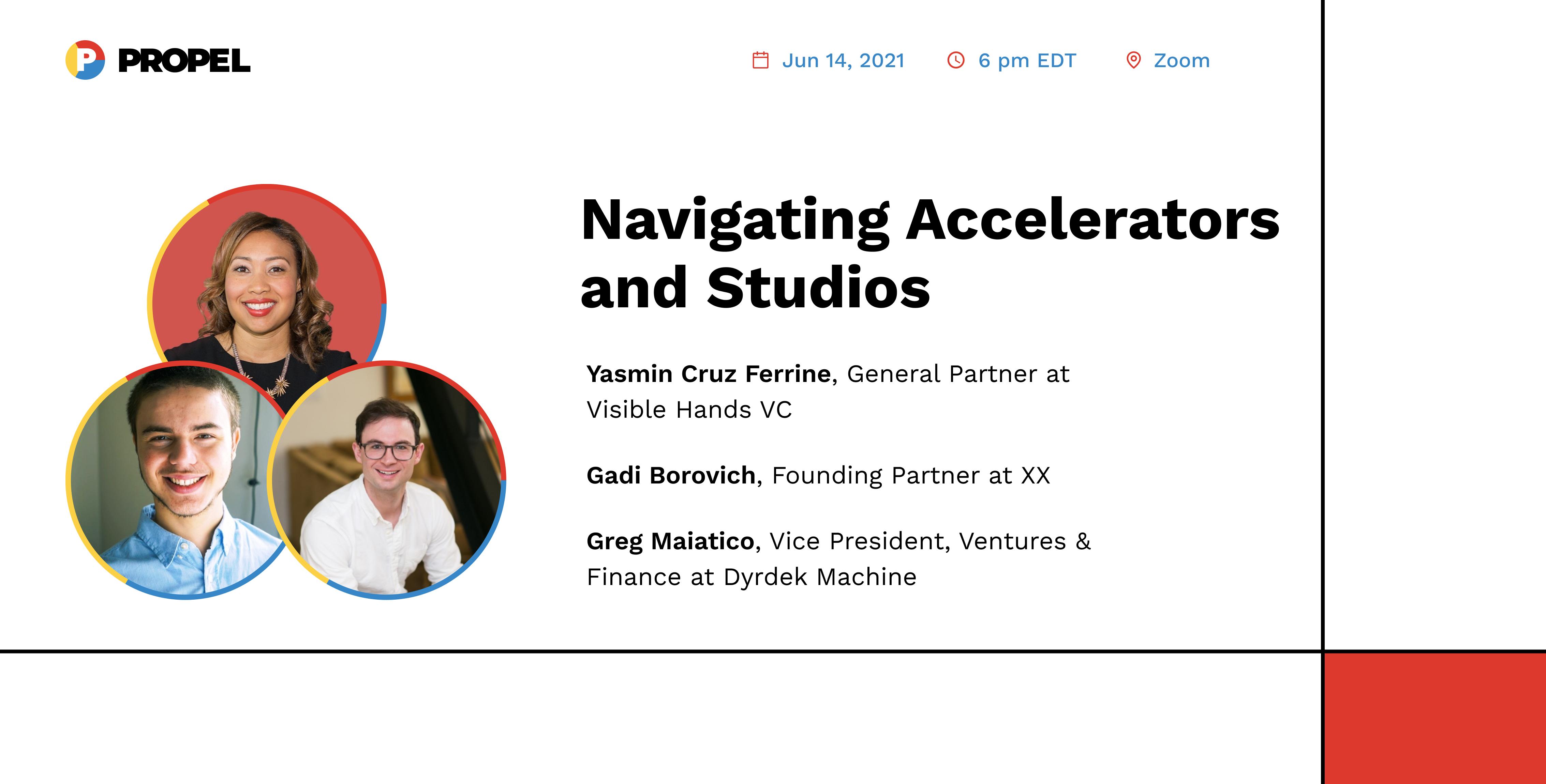 Navigating accelerators and studios with Yasmin Cruz Ferrine from Visible Hands, Gadi Borovich from XX, and Greg Maiatico from Dyrdek Machine