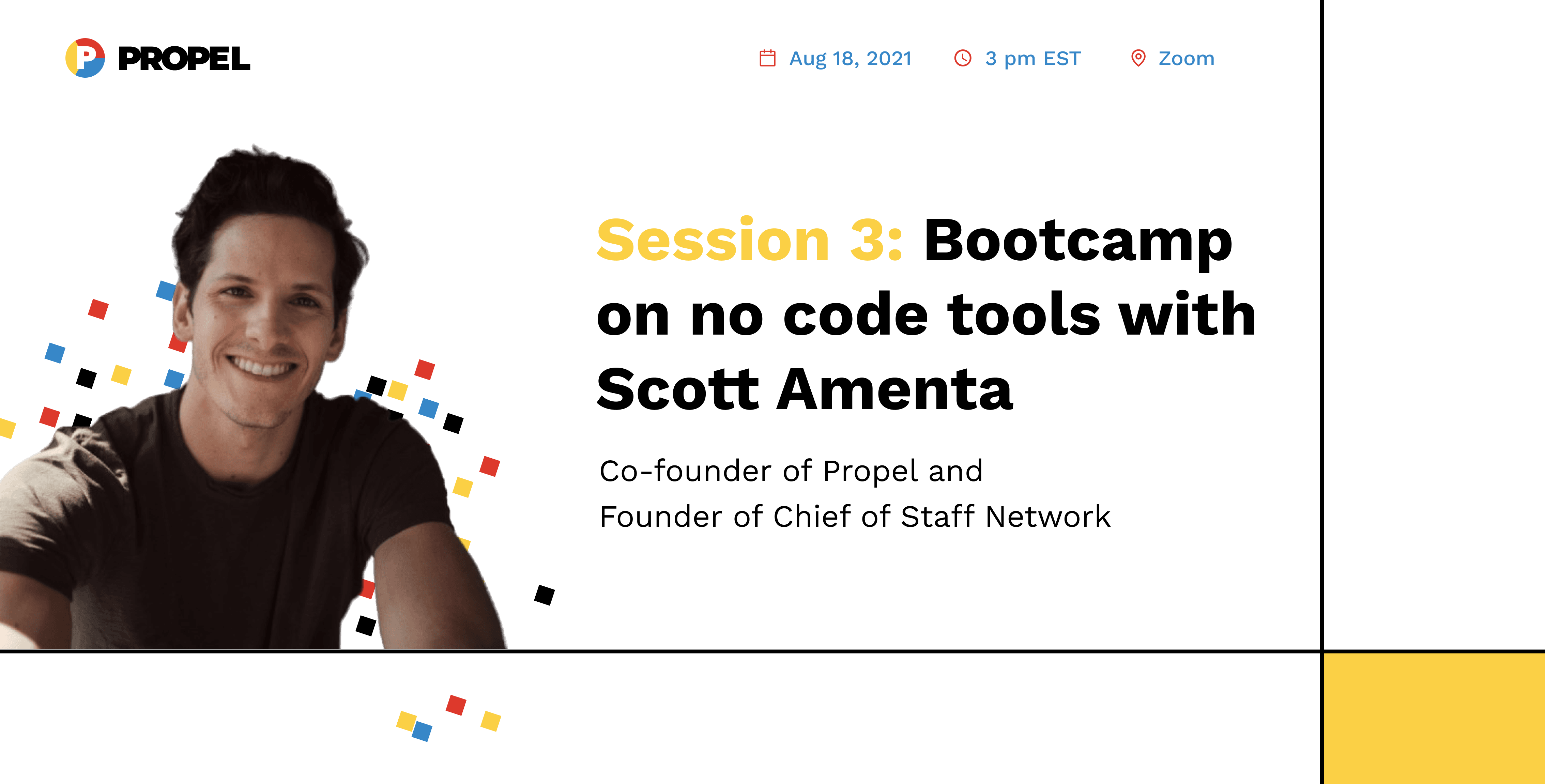Session 3: Workshop on no code tools with Scott Amenta, Co-founder of Propel and Founder of Chief of Staff Network