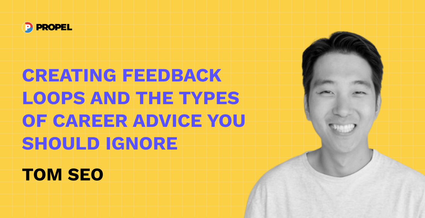 Creating feedback loops and the types of career advice you should ignore